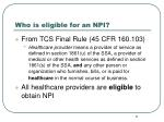 who is eligible for an npi6