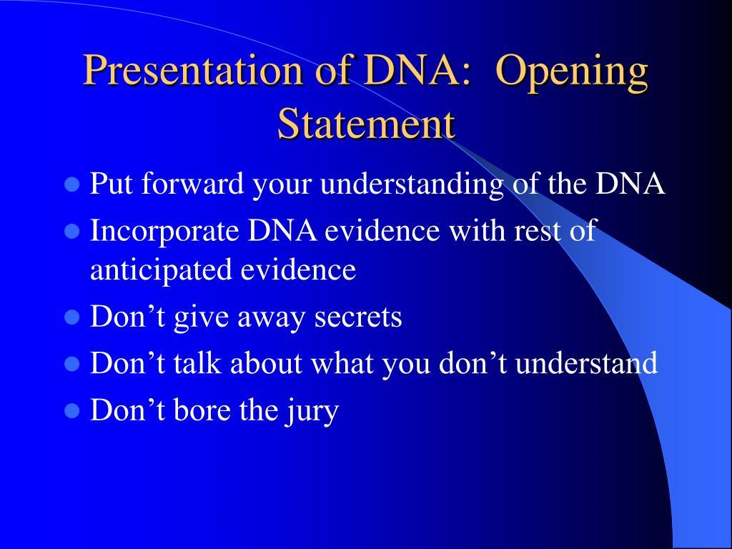 Presentation of DNA:  Opening Statement