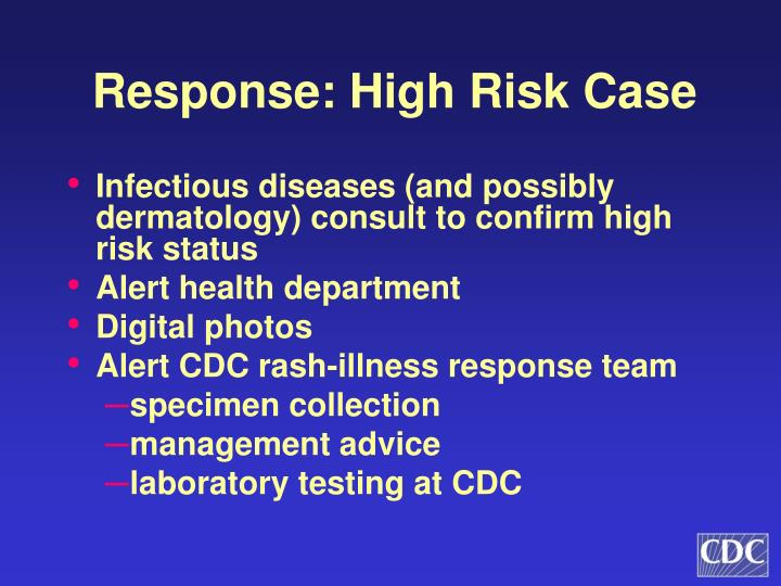 Response: High Risk Case