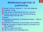 middlesborough trial til publisering