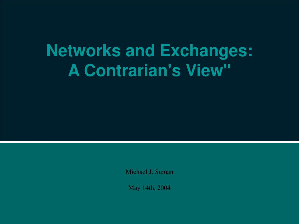 networks and exchanges a contrarian s view l.