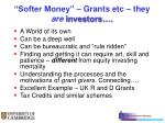 softer money grants etc they are investors