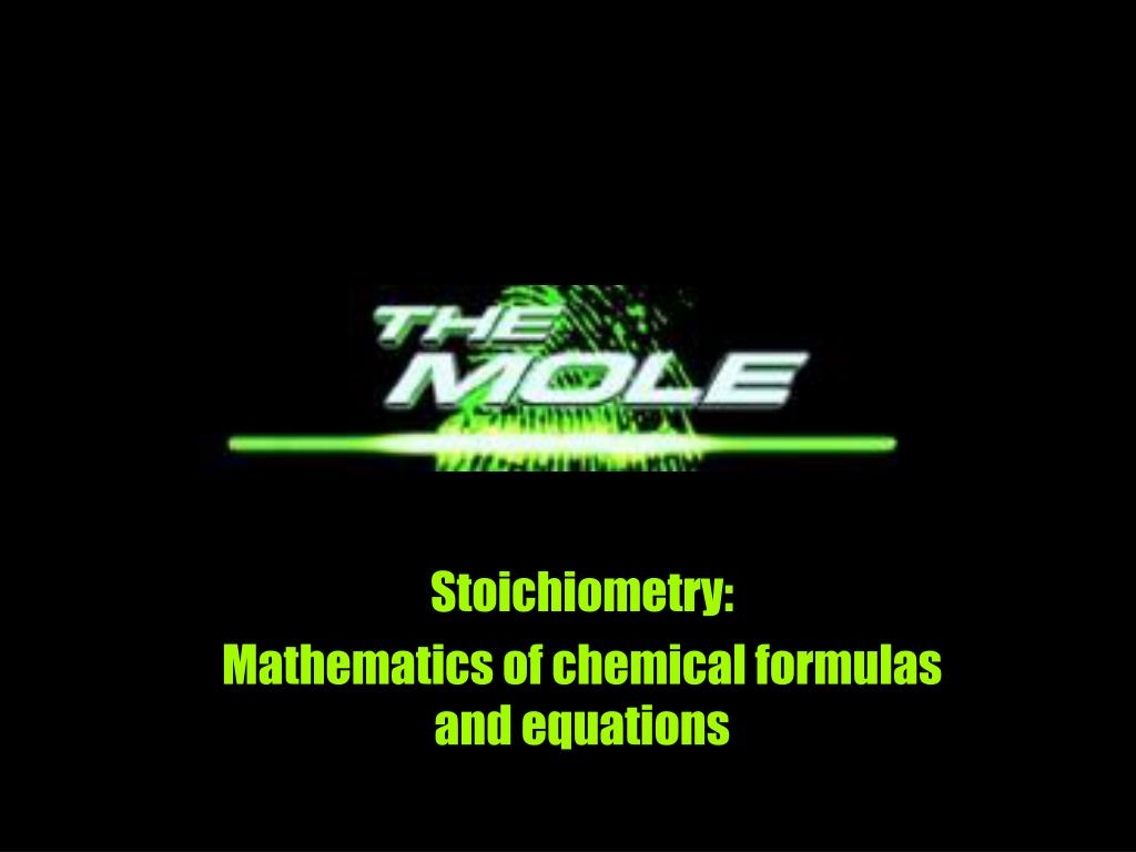 stoichiometry mathematics of chemical formulas and equations l.
