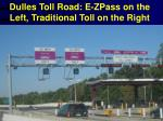 dulles toll road e zpass on the left traditional toll on the right