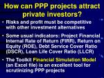 how can ppp projects attract private investors