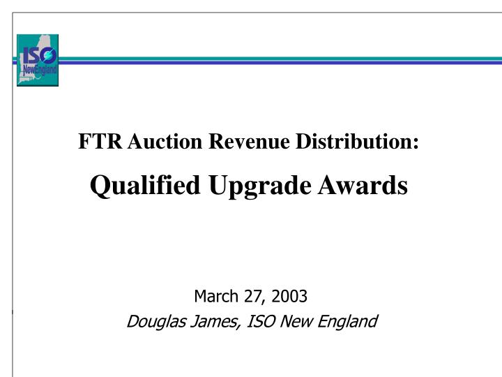 ftr auction revenue distribution qualified upgrade awards n.