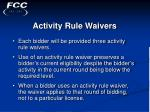 activity rule waivers