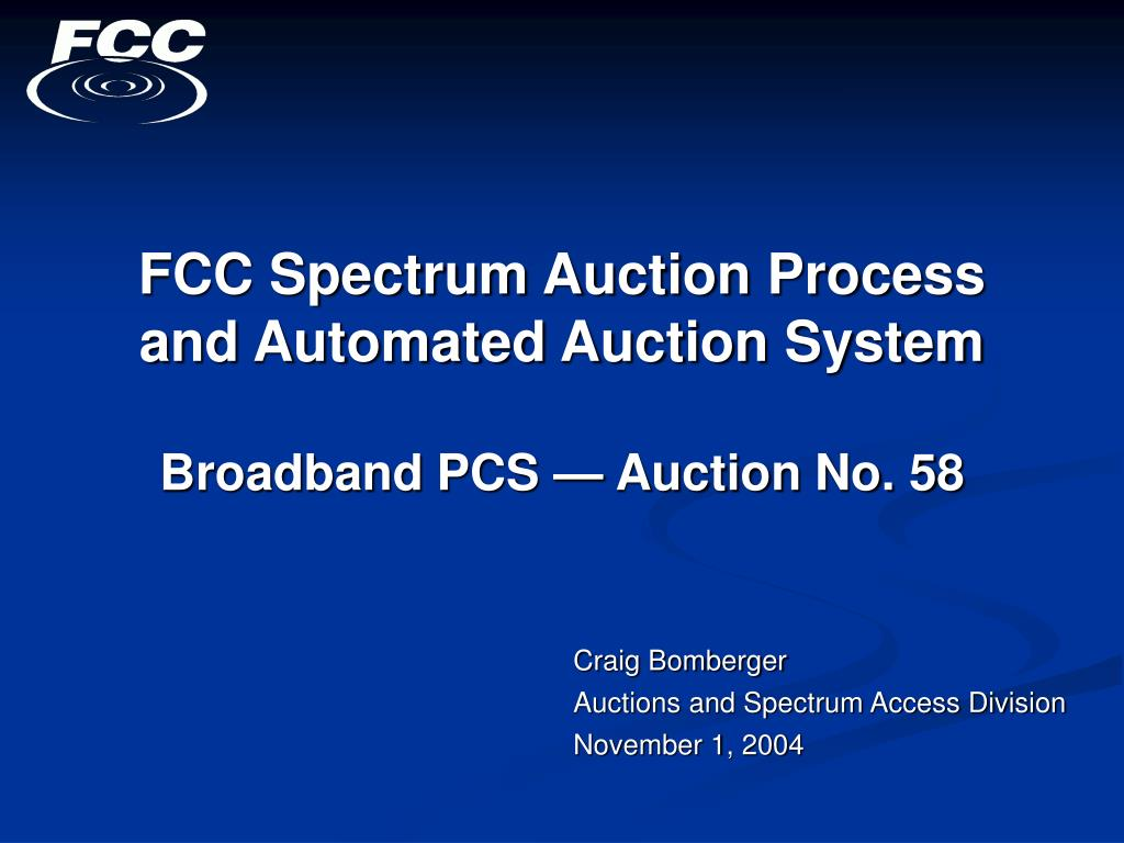 fcc spectrum auction process and automated auction system broadband pcs auction no 58 l.