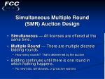 simultaneous multiple round smr auction design