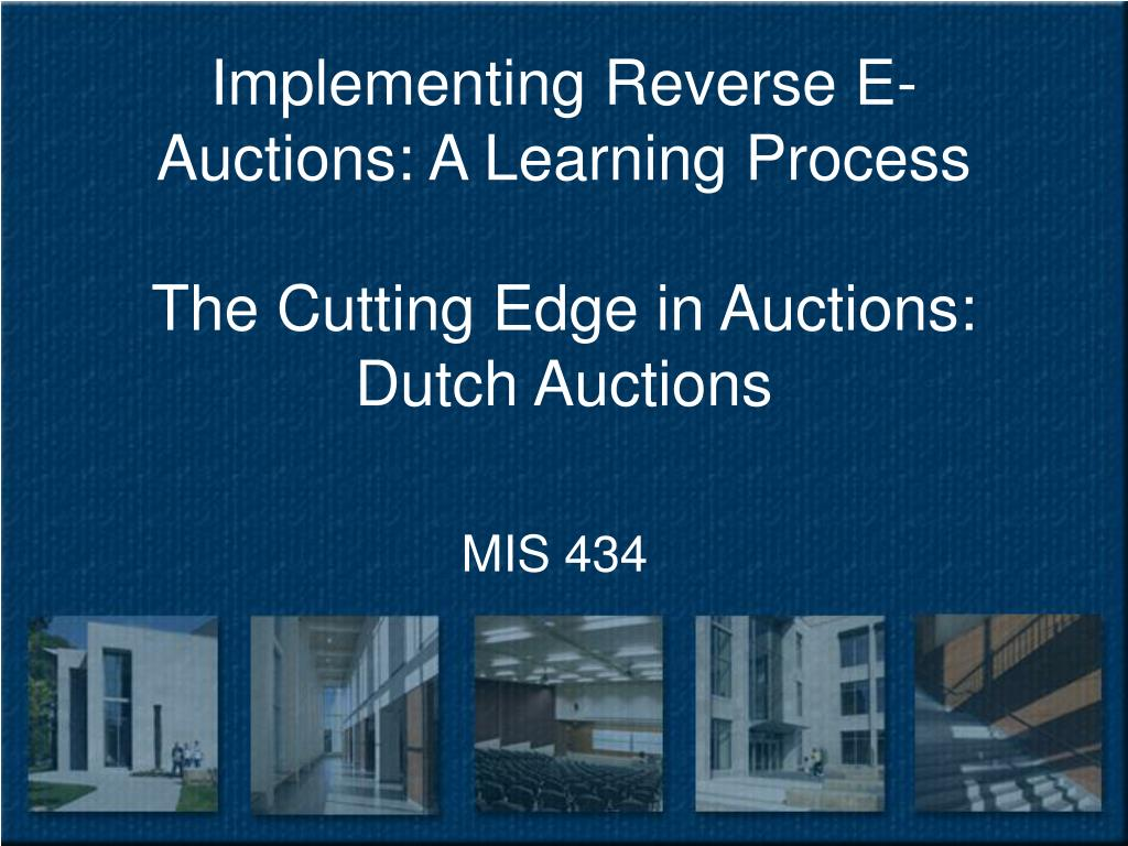 implementing reverse e auctions a learning process the cutting edge in auctions dutch auctions l.