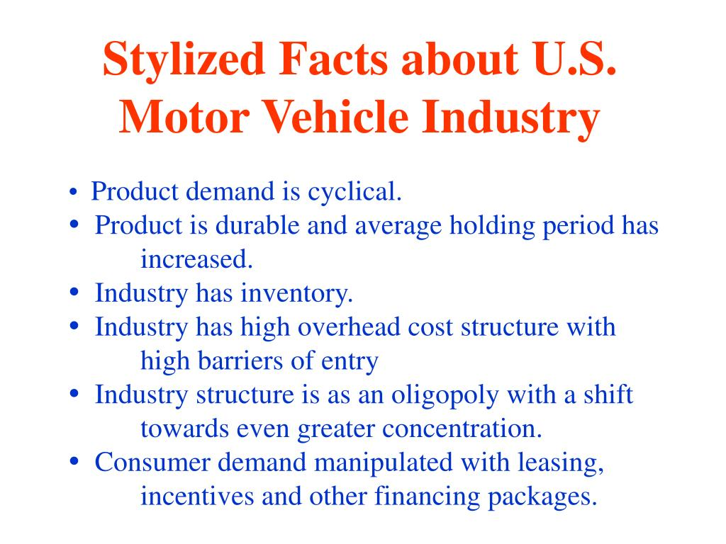 Stylized Facts about U.S. Motor Vehicle Industry