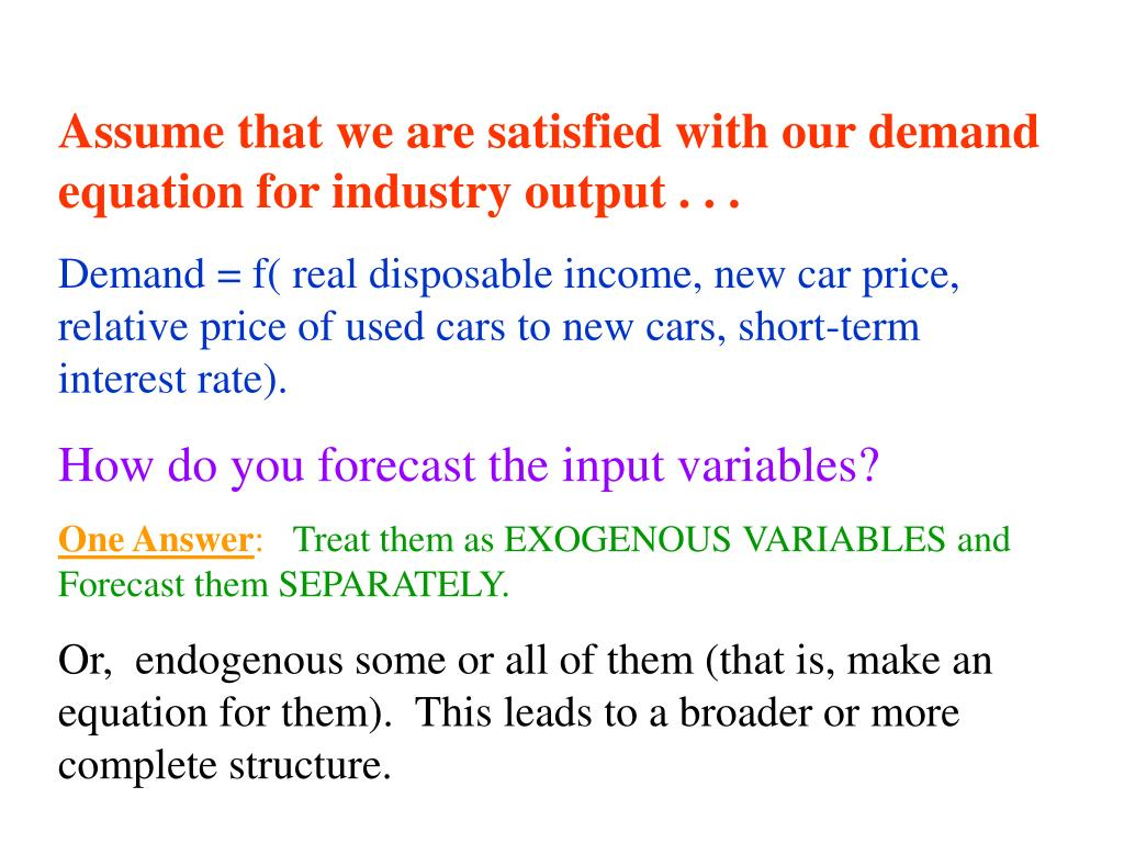 Assume that we are satisfied with our demand equation for industry output . . .