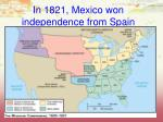 in 1821 mexico won independence from spain