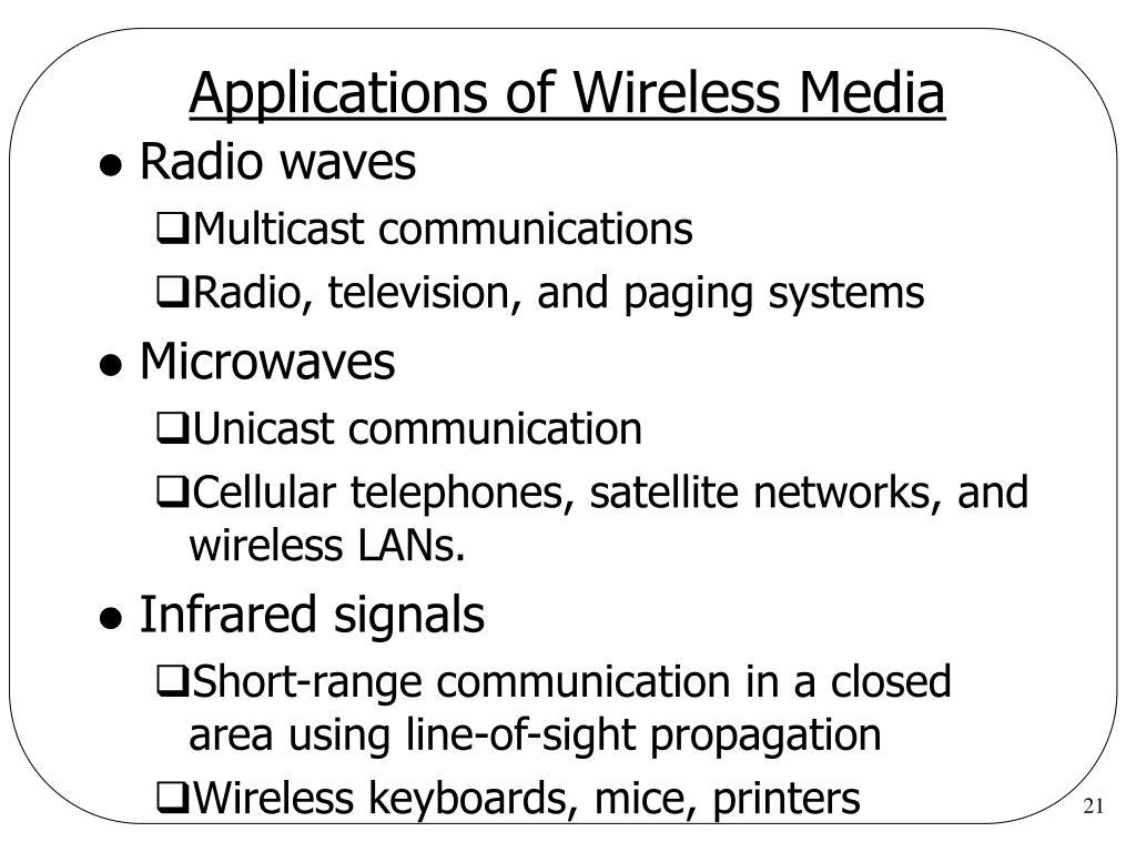Applications of Wireless Media