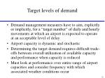 target levels of demand