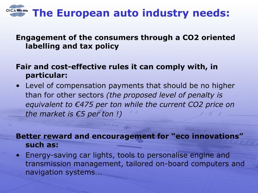 The European auto industry needs: