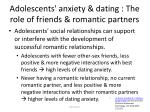 adolescents anxiety dating the role of friends romantic partners