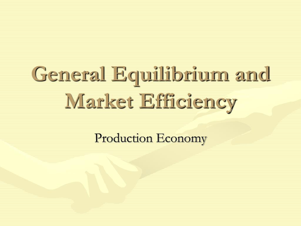 general equilibrium and market efficiency l.
