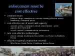 enforcement must be cost effective