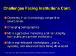 challenges facing institutions cont