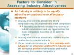 factors to consider in assessing industry attractiveness49