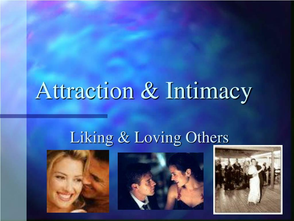 attraction intimacy l.