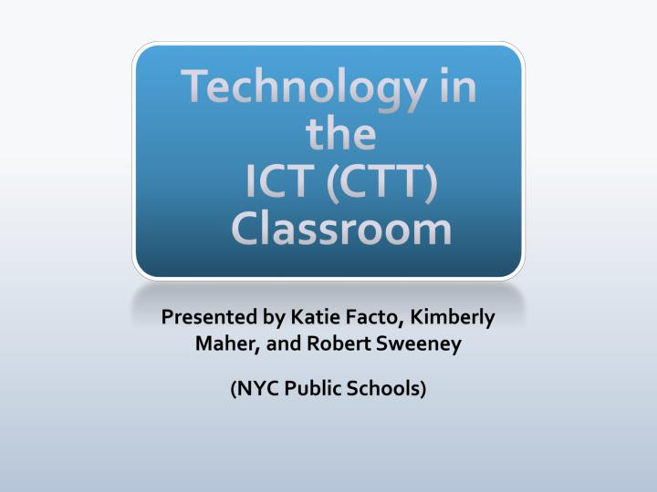 technology in the ict ctt classroom n.