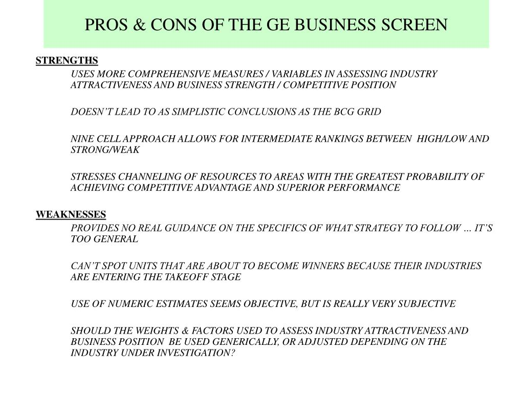 PROS & CONS OF THE GE BUSINESS SCREEN