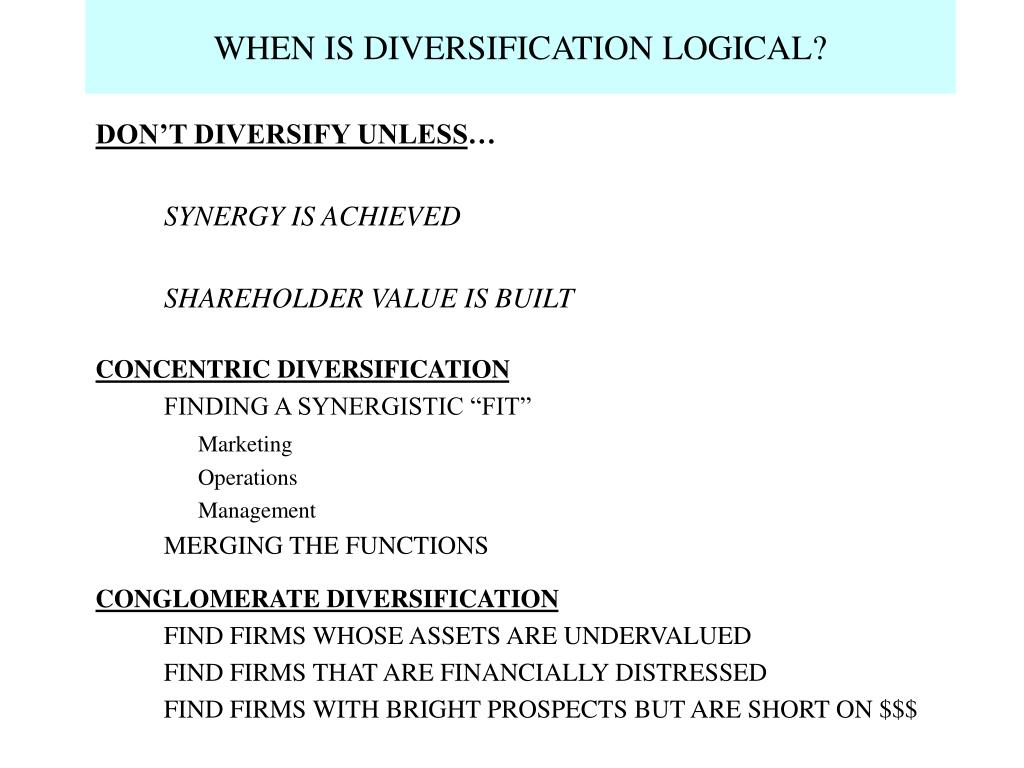 WHEN IS DIVERSIFICATION LOGICAL?