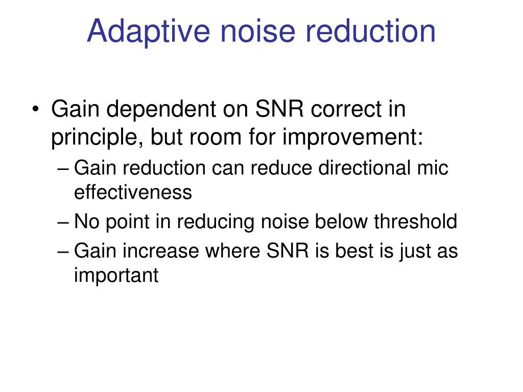 Adaptive noise reduction