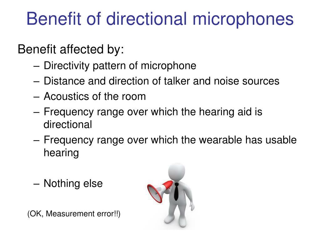 Benefit of directional microphones