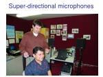 super directional microphones