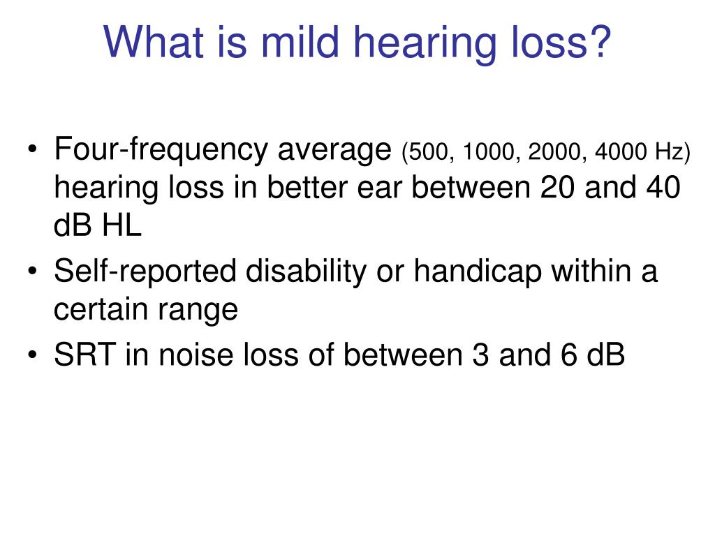 What is mild hearing loss?