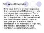 sine wave drawbacks