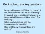 get involved ask key questions