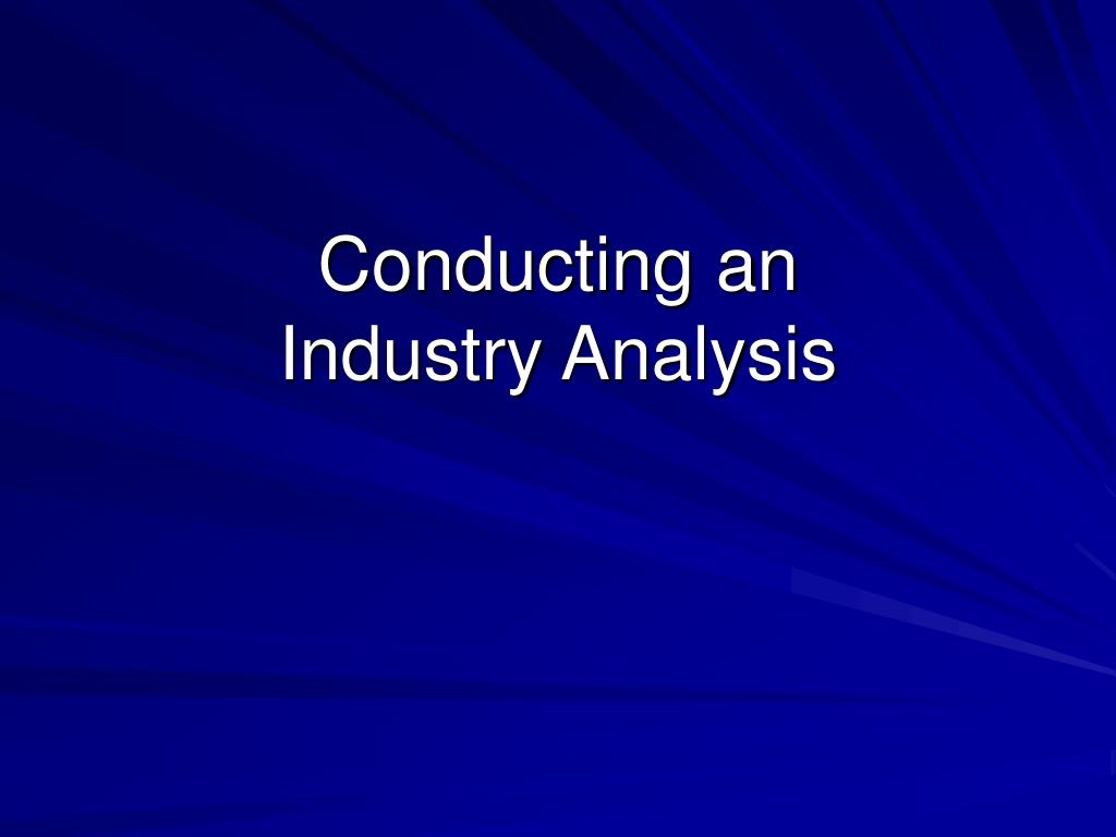 conducting an industry analysis l.