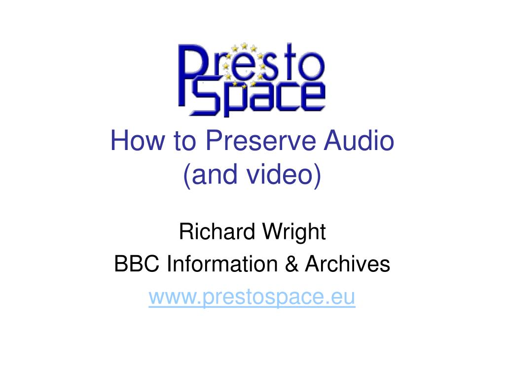 how to preserve audio and video l.