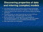 discovering properties of data and inferring complex models