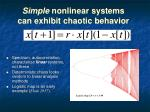 simple nonlinear systems can exhibit chaotic behavior
