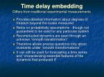 time delay embedding differs from traditional experimental measurements