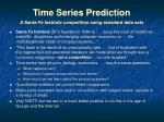 time series prediction a santa fe institute competition using standard data sets