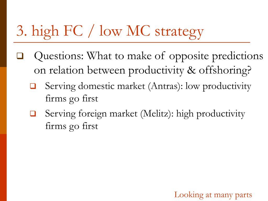 3. high FC / low MC strategy