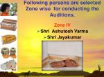 following persons are selected zone wise for conducting the auditions19