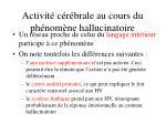 activit c r brale au cours du ph nom ne hallucinatoire49