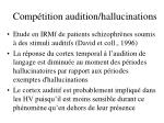 comp tition audition hallucinations