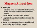 magnets attract iron
