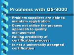 problems with qs 9000