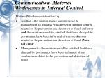 communication material weaknesses in internal control