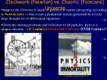 clockwork newton vs chaotic poincar universe
