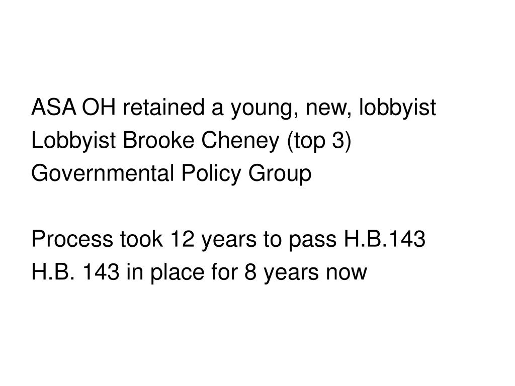 ASA OH retained a young, new, lobbyist